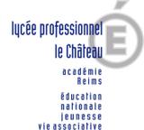 Lycée professionnel Le Château – Lycée des metiers des services à la personne – Lycée des metiers de la logistique SEDAN